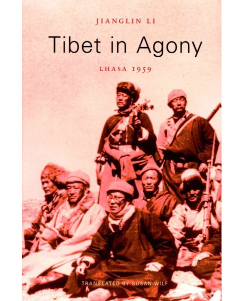 Tibet in Agony : Lhasa 1959 (Hardcover) (Jianglin Li) - image 1 of 1