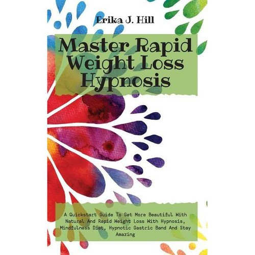 Master Rapid Weight Loss Hypnosis - (Hardcover)
