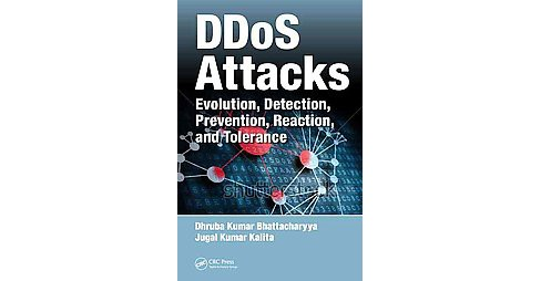 DDos Attacks : Evolution, Detection, Prevention, Reaction, and Tolerance (Hardcover) (Dhruba Kumar - image 1 of 1