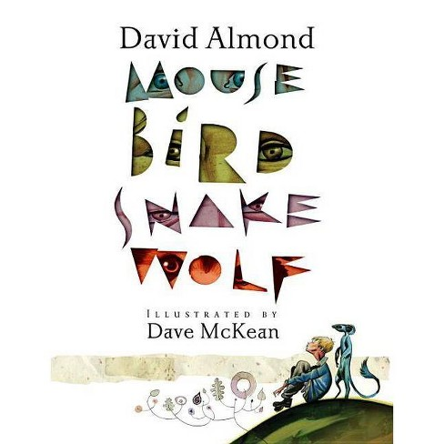 Mouse Bird Snake Wolf - by  David Almond (Hardcover) - image 1 of 1