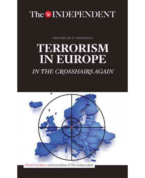 Terrorism in Europe : In the Crosshairs Again (Paperback) (Patrick Cockburn) - image 1 of 1