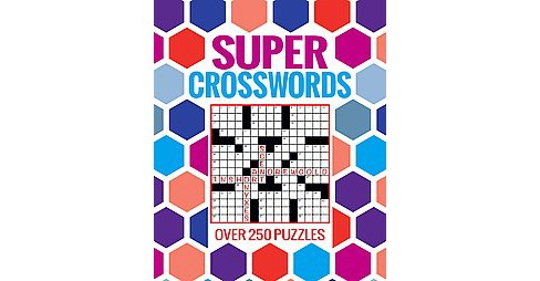 Super Crosswords : Over 250 Puzzles (Paperback) - image 1 of 1