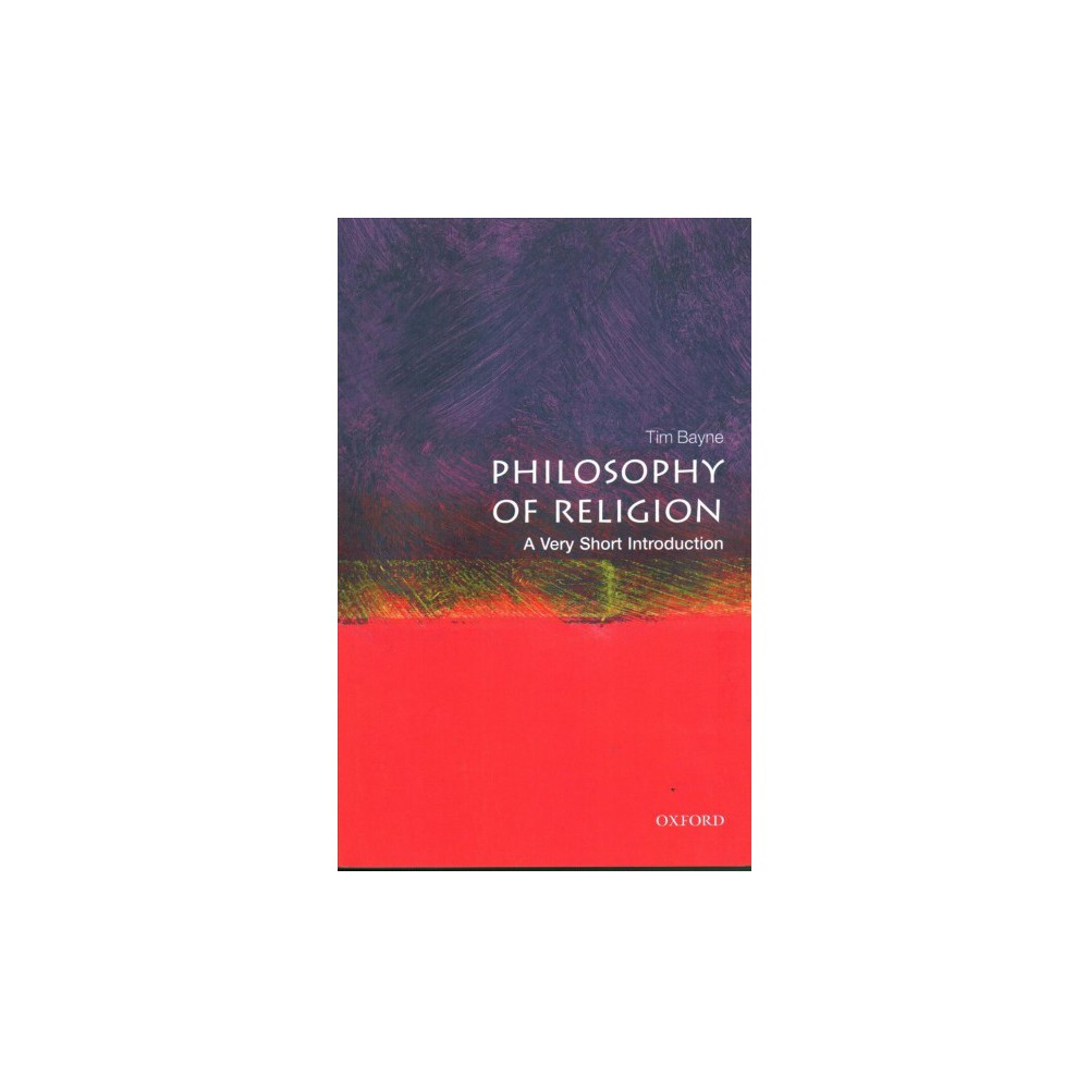 Philosophy of Religion : A Very Short Introduction - by Tim Bayne (Paperback)