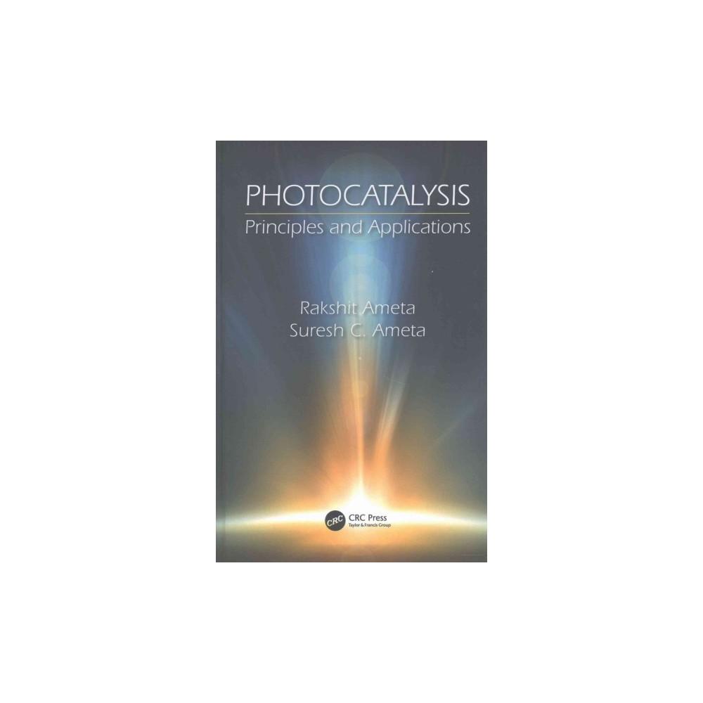 Photocatalysis : Principles and Applications (Hardcover) (Rakshit Ameta & Suresh C. Ameta)