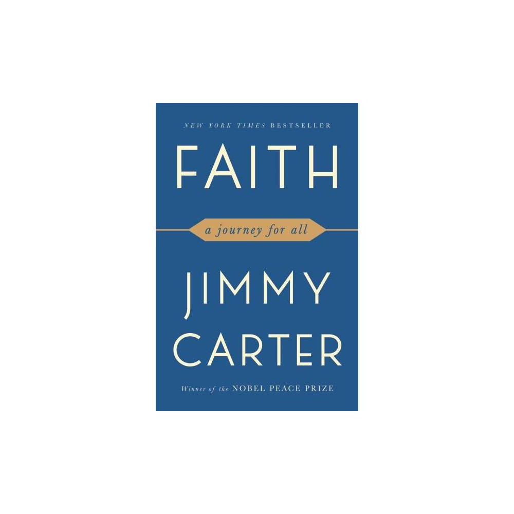 Faith : A Journey for All - Reprint by Jimmy Carter (Paperback)