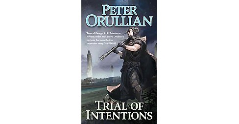 Trial of Intentions (Reprint) (Paperback) (Peter Orullian) - image 1 of 1