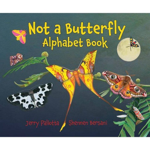 Not a Butterfly Alphabet Book - by  Jerry Pallotta (Hardcover) - image 1 of 1