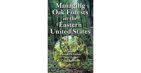 Managing Oak Forests in the Eastern United States (Hardcover) - image 1 of 1