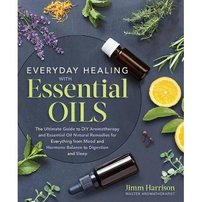 Everyday Healing with Essential Oils - by  Jimm Harrison (Paperback)