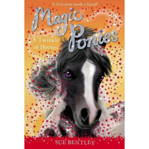 A Twinkle of Hooves - (Magic Ponies) by  Sue Bentley (Paperback) - image 1 of 1