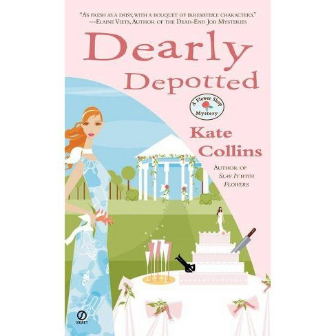 Dearly Depotted - (Flower Shop Mysteries (Paperback)) by  Kate Collins (Paperback) - image 1 of 1