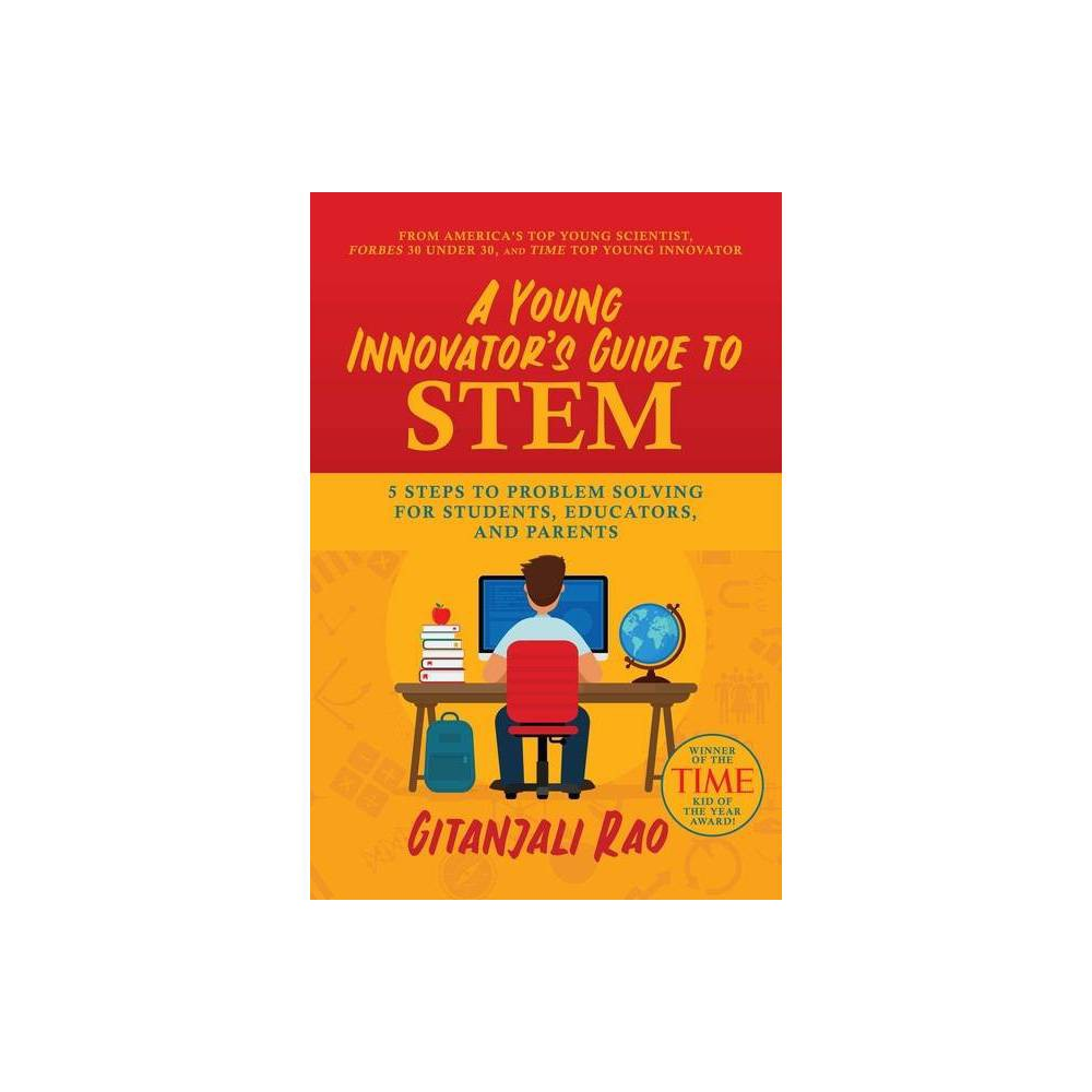A Young Innovator S Guide To Stem By Gitanjali Rao Paperback