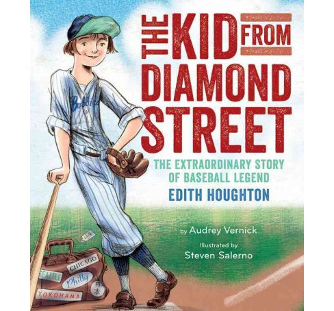 Kid from Diamond Street : The Extraordinary Story of Baseball Legend Edith Houghton (School And Library) - image 1 of 1