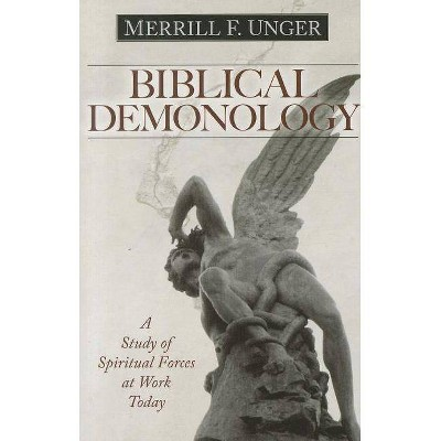 Biblical Demonology - by  Merrill F Unger (Paperback)