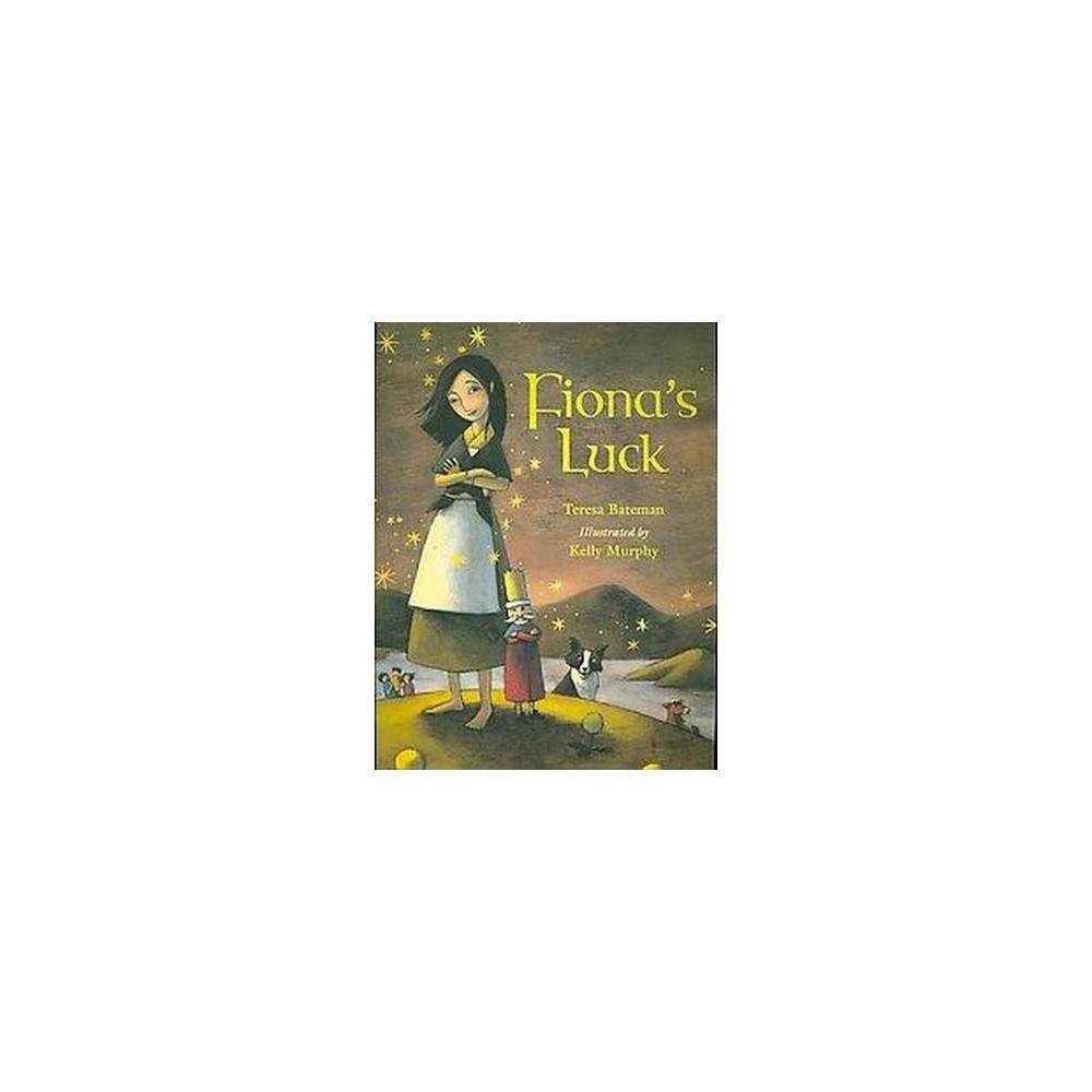 Fiona's Luck (New) (Paperback) (Teresa Bateman)