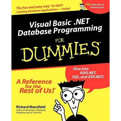 Visual Basic .Net Database Programming for Dummies - (For Dummies) by  Richard Mansfield (Paperback)