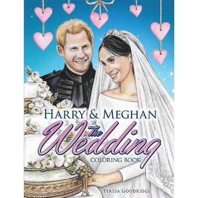 - Harry And Meghan: The Wedding Coloring Book - By Teresa Goodridge  (Paperback) : Target