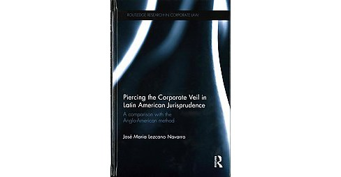 Piercing the Corporate Veil in Latin American Jurisprudence : A comparison with the Anglo-American - image 1 of 1