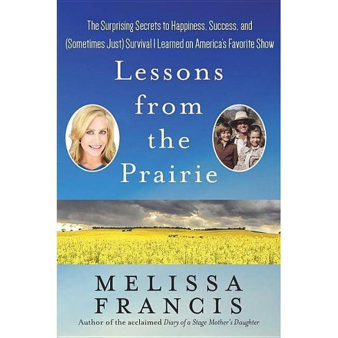 Lessons from the Prairie - by  Melissa Francis (Hardcover) - image 1 of 1