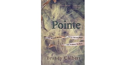 Pointe (Paperback) (Brandy Colbert) - image 1 of 1