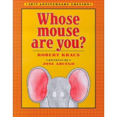 Whose Mouse Are You? - by  Robert Kraus (Hardcover) - image 1 of 1