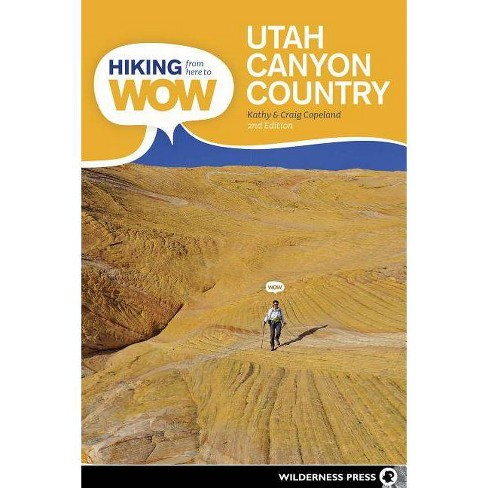 Hiking from Here to Wow - 2 Edition by  Craig Copeland & Kathy Copeland (Paperback) - image 1 of 1