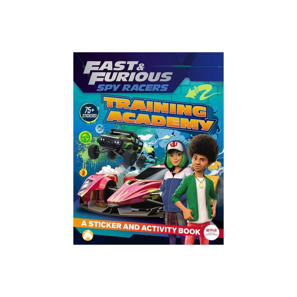Fast Furious Spy Racers Training Academy By Landry Q Walker Paperback