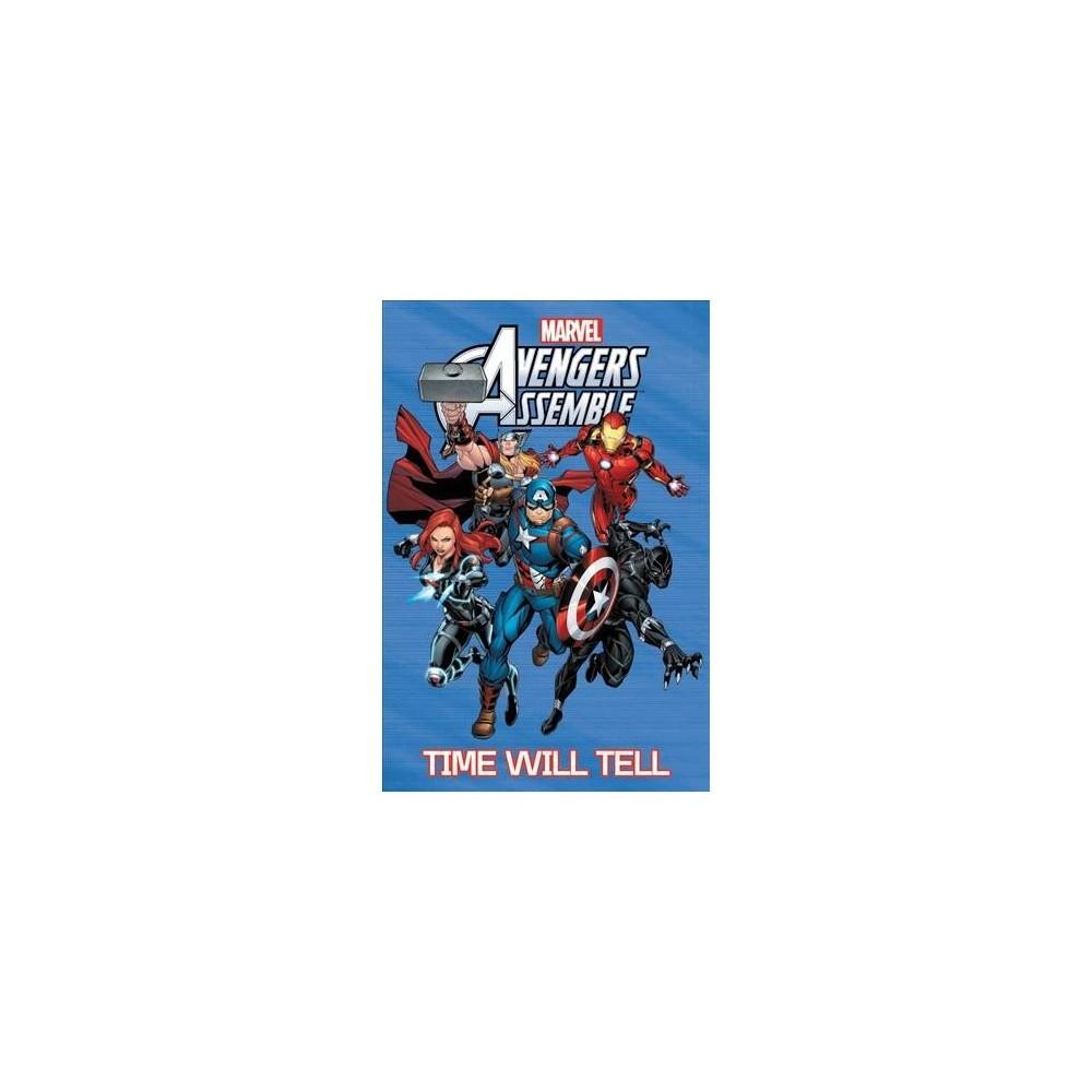 Avengers Assemble : Time Will Tell - by Buddy Scalera & Joe Caramagna & Ralph Macchio (Paperback)