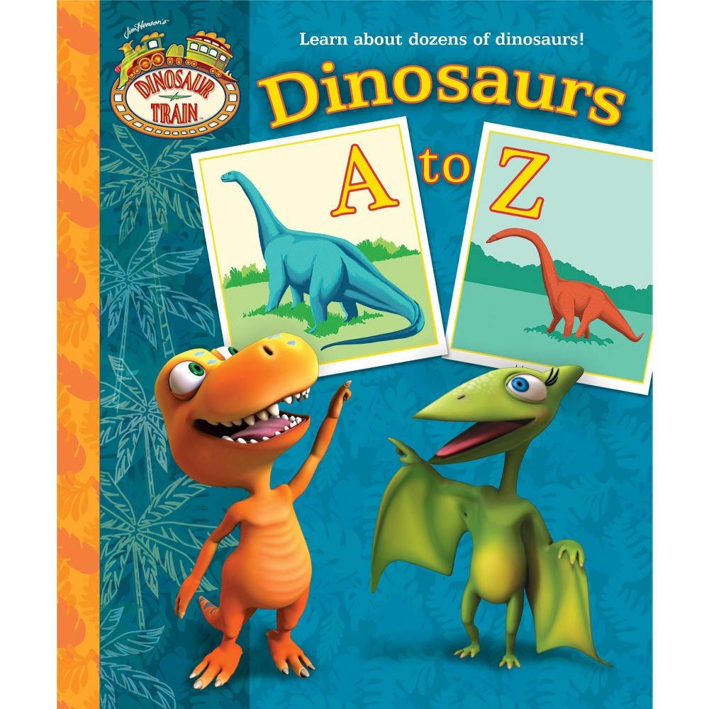 Dinosaurs A to Z (Hardcover) (Andrea Posner-Sanchez)