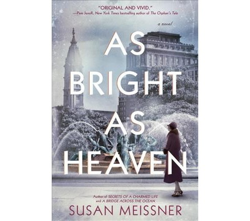 As Bright As Heaven -  by Susan Meissner (Hardcover) - image 1 of 1
