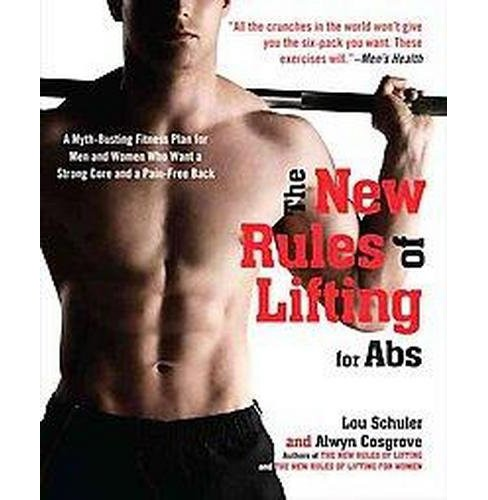 New Rules of Lifting for Abs : A Myth-Busting Fitness Plan for Men and Women Who Want a Strong Core and - image 1 of 1