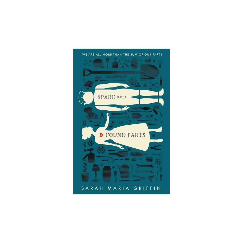 Spare and Found Parts (Hardcover) (Sarah Maria Griffin)
