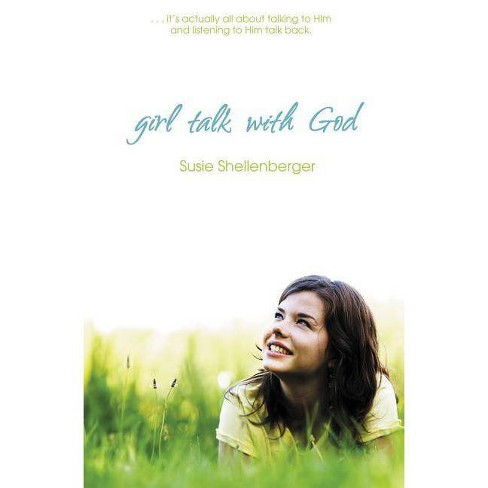 Girl Talk with God - by  Susie Shellenberger (Paperback) - image 1 of 1