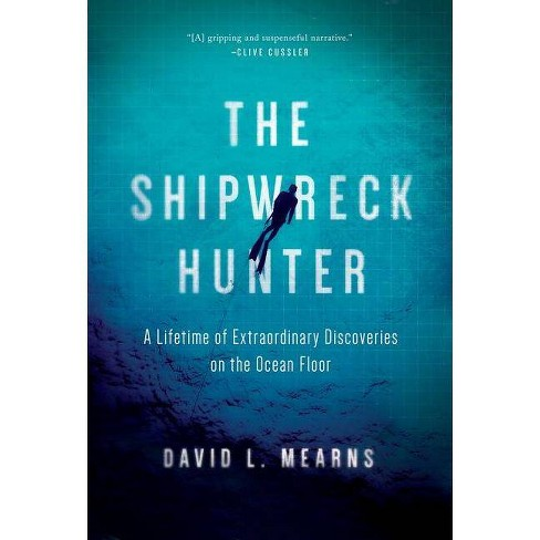 The Shipwreck Hunter - by  David L Mearns (Hardcover) - image 1 of 1