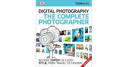 Digital Photography The Complete Photographer (Paperback) (Tom Ang) - image 1 of 1