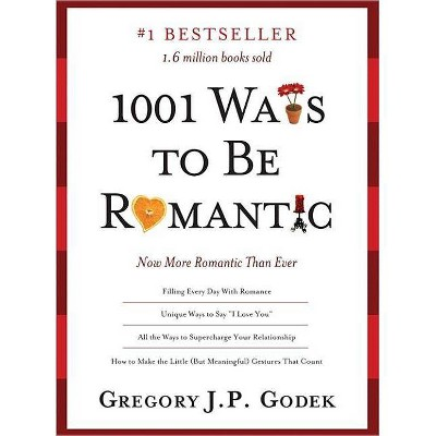 1001 Ways to Be Romantic - 3rd Edition by Gregory Godek (Paperback)