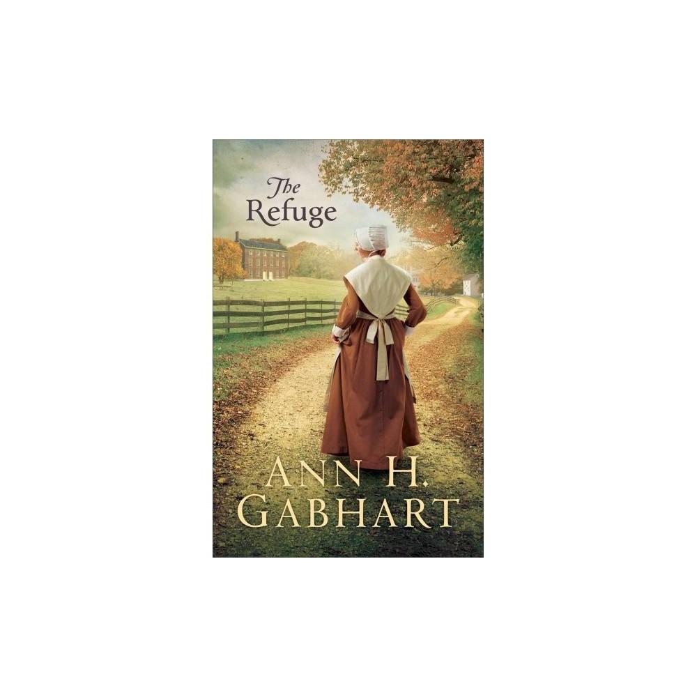 Refuge - by Ann H. Gabhart (Paperback)