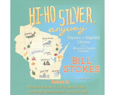 Hi-ho Silver, Anyway (Unabridged) (CD/Spoken Word) (Bill Stokes) - image 1 of 1