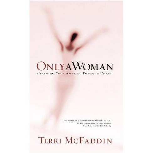 Only a Woman - by  Terri McFaddin (Paperback) - image 1 of 1