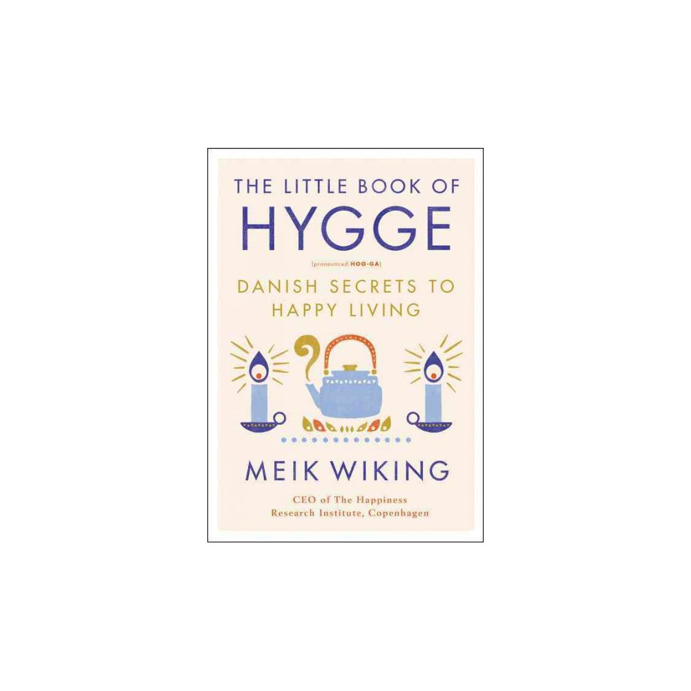 Little Book of Hygge : Danish Secrets to Happy Living (Hardcover) (Meik Wiking)