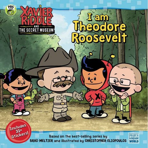 I Am Theodore Roosevelt - (Xavier Riddle and the Secret Museum) by  Brooke Vitale (Paperback) - image 1 of 1