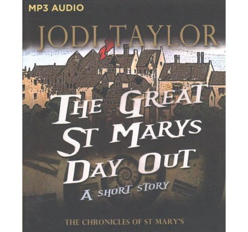 Great St. Mary's Day Out (MP3-CD) (Jodi Taylor) - image 1 of 1