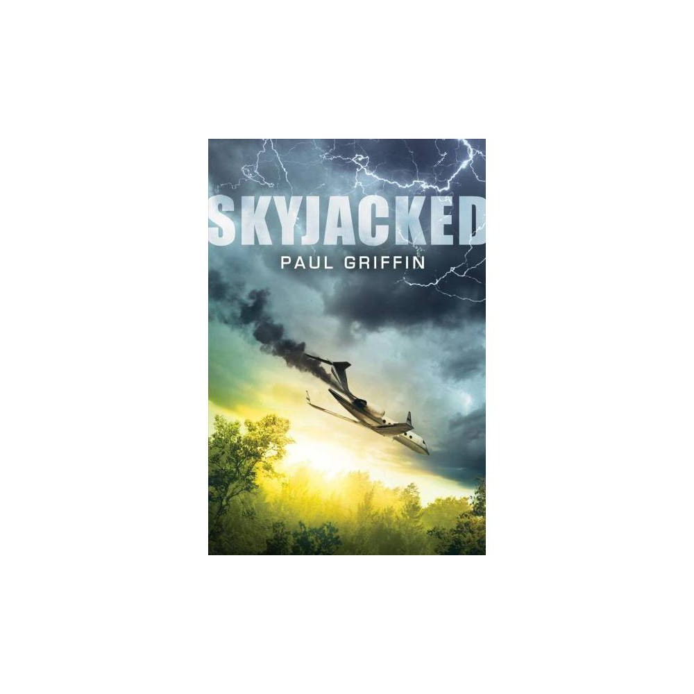 Skyjacked - by Paul Griffin (Hardcover)