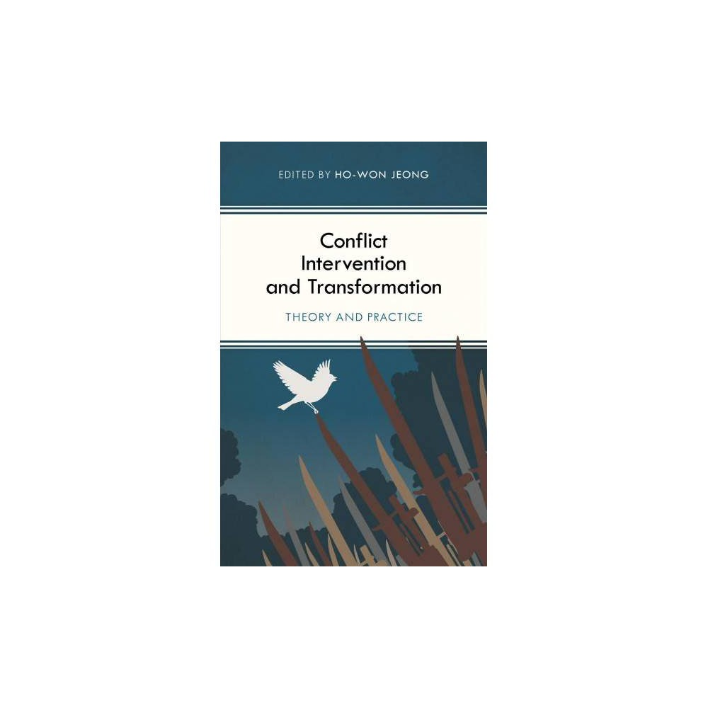 Conflict Intervention and Transformation : Theory and Practice - (Paperback)
