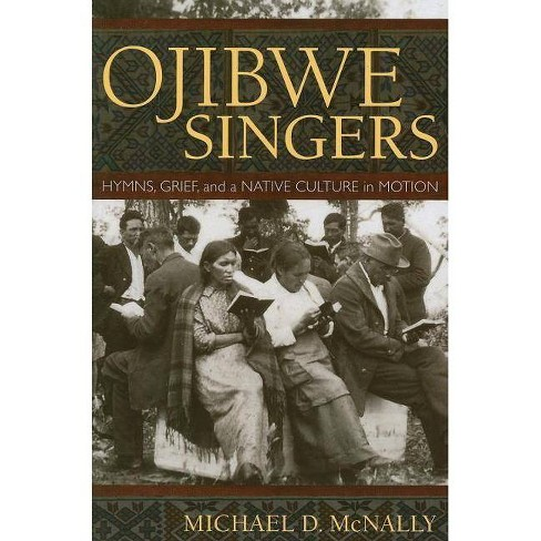 Ojibwe Singers - by  Michael D McNally (Paperback) - image 1 of 1