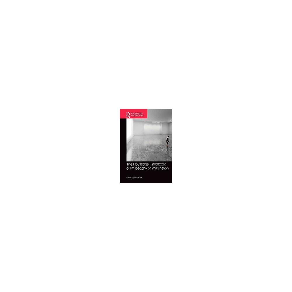 Routledge Handbook of Philosophy of Imagination (Hardcover)