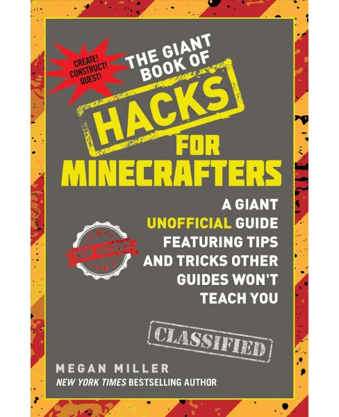 Giant Book of Hacks for Minecrafters : A Giant Unofficial Guide Featuring Tips and Tricks Other Guides - image 1 of 1