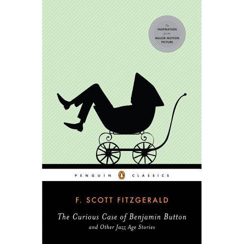 The Curious Case of Benjamin Button and Other Jazz Age Stories - (Penguin Classics) (Paperback) - image 1 of 1