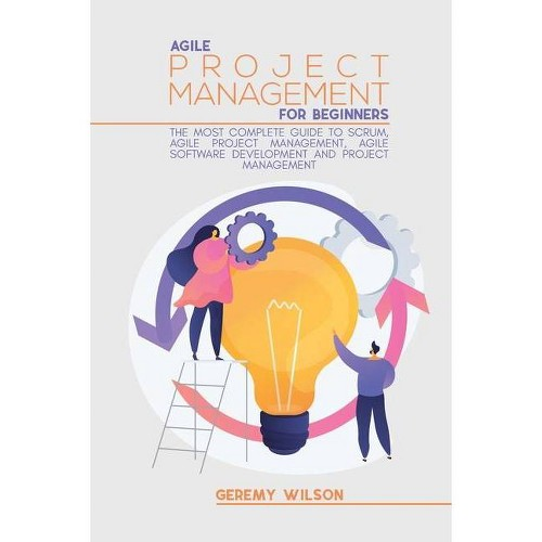 Agile Project Management for Beginners - by Geremy Wilson (Paperback)