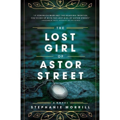 The Lost Girl of Astor Street - by  Stephanie Morrill (Paperback) - image 1 of 1